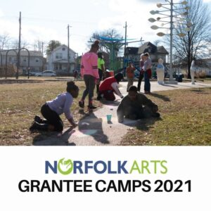 Norfolk Arts Grantee Summer Camps 2021