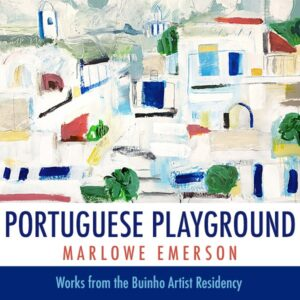 "Through Jan 8th, M-Sat. 11am-7pm, Sunday 12-6pm ""Portuguese Playground"" by Marlowe Emerson"