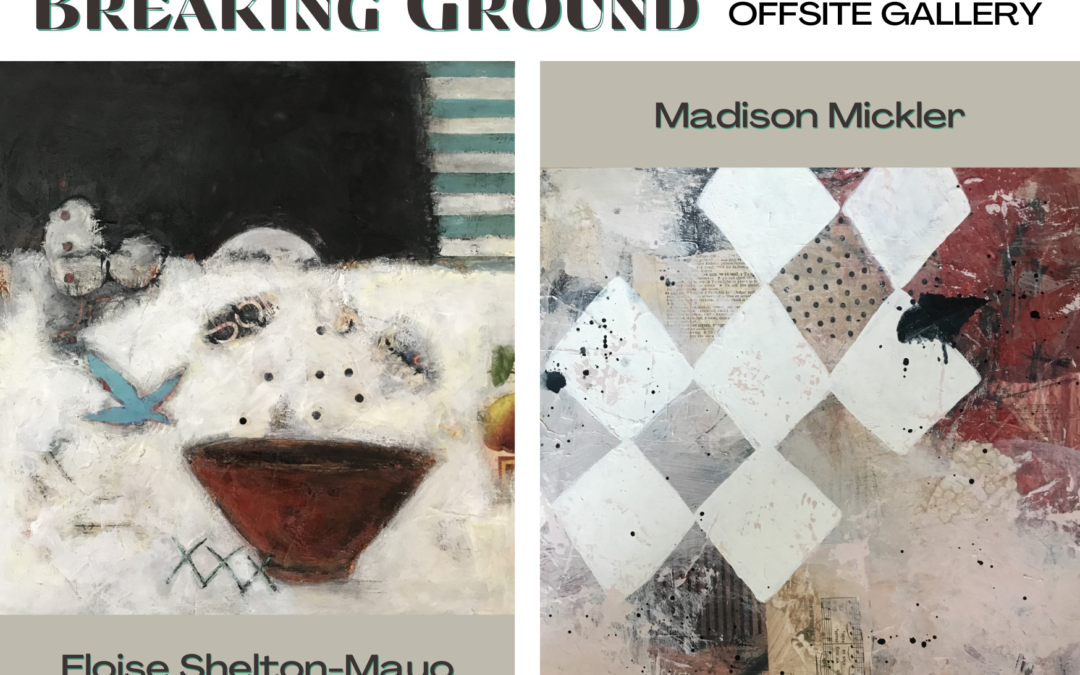 Offsite Gallery Opening Reception Breaking Ground October 15, 5-7pm
