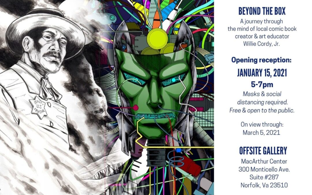 "Save the date: 01/15/21 ""Beyond The Box"" by Willie Cordy, Jr. at the Offsite Gallery"