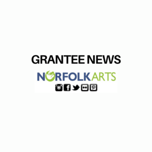 March Norfolk Arts Grantee Happenings
