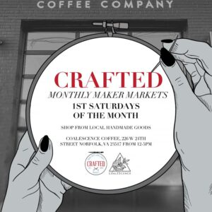 White circle held with hands that appear to be knitting on the knitting hoop reads Crafted which is the event being advertised at Coalescent Coffee every first saturday of the month